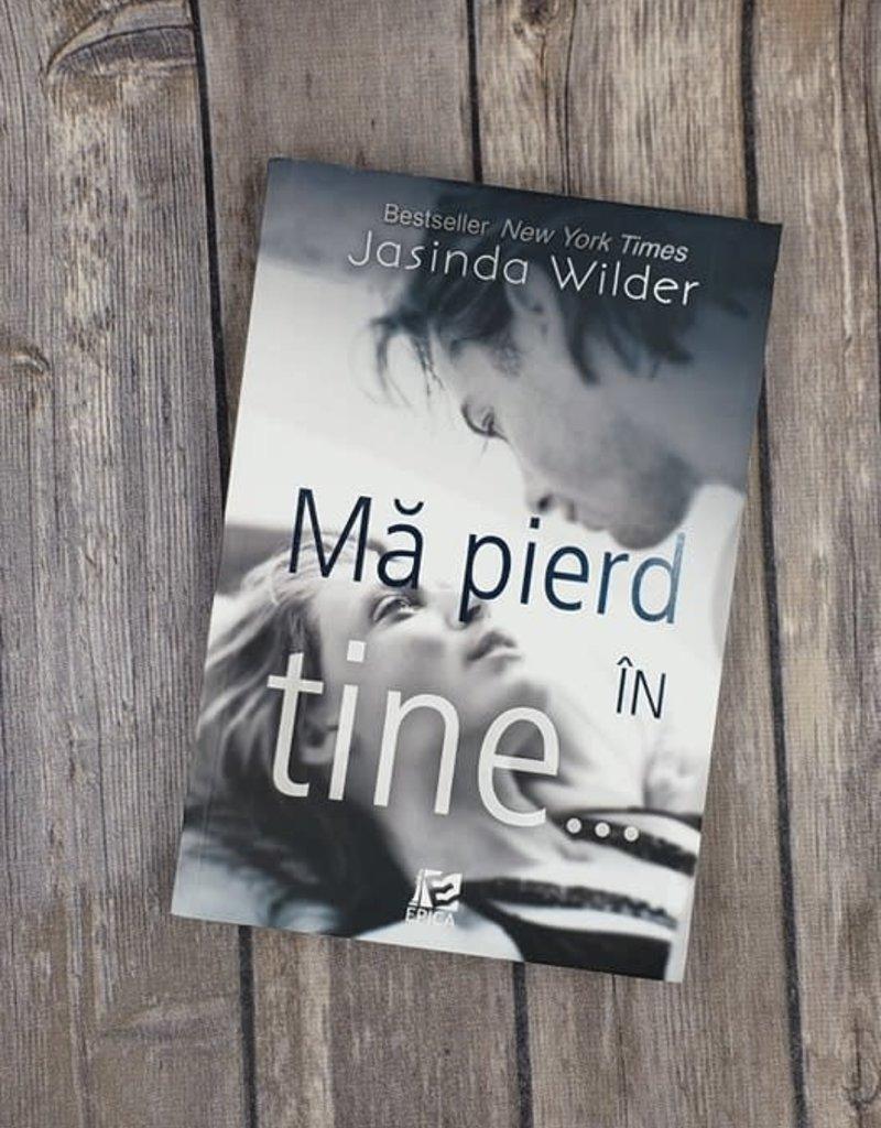 Mă pierd în tine by Jasinda Wilder (Romanian Version)