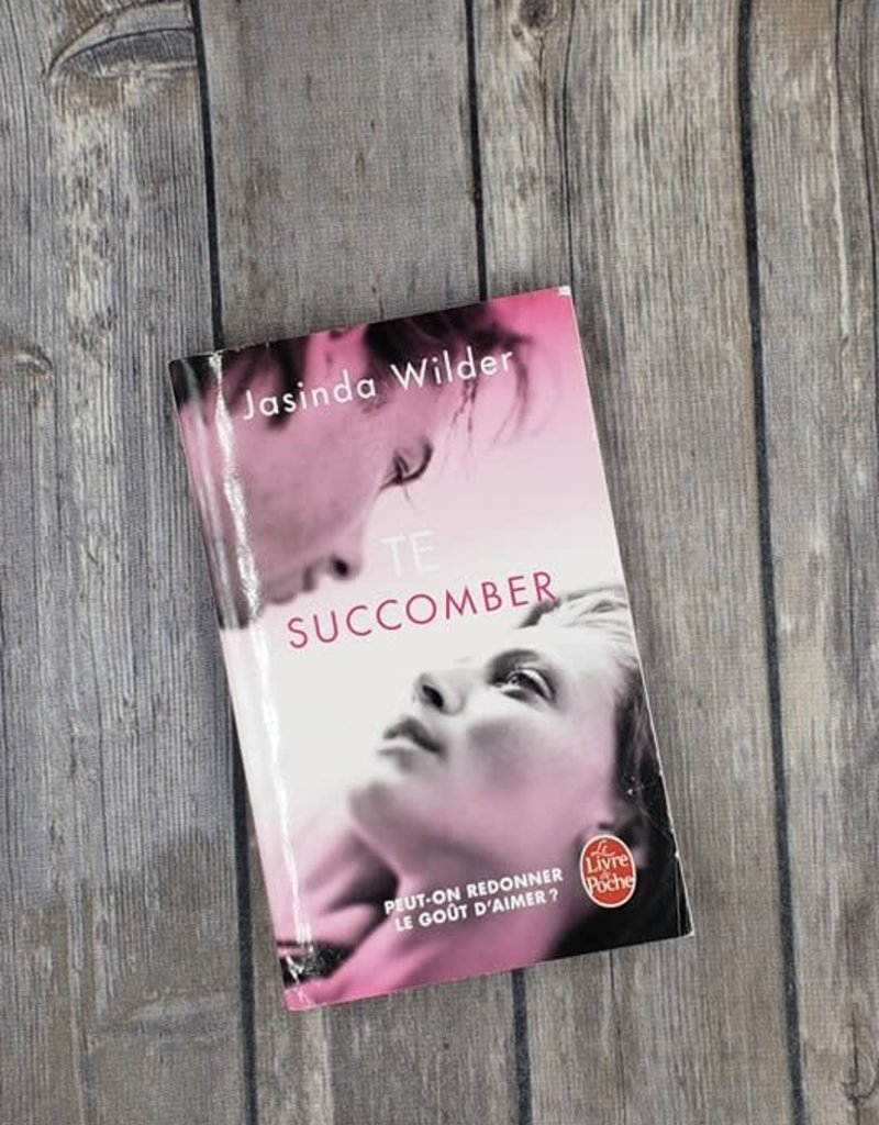 Te Succomber, #1 by Jasinda Wilder (French Version)