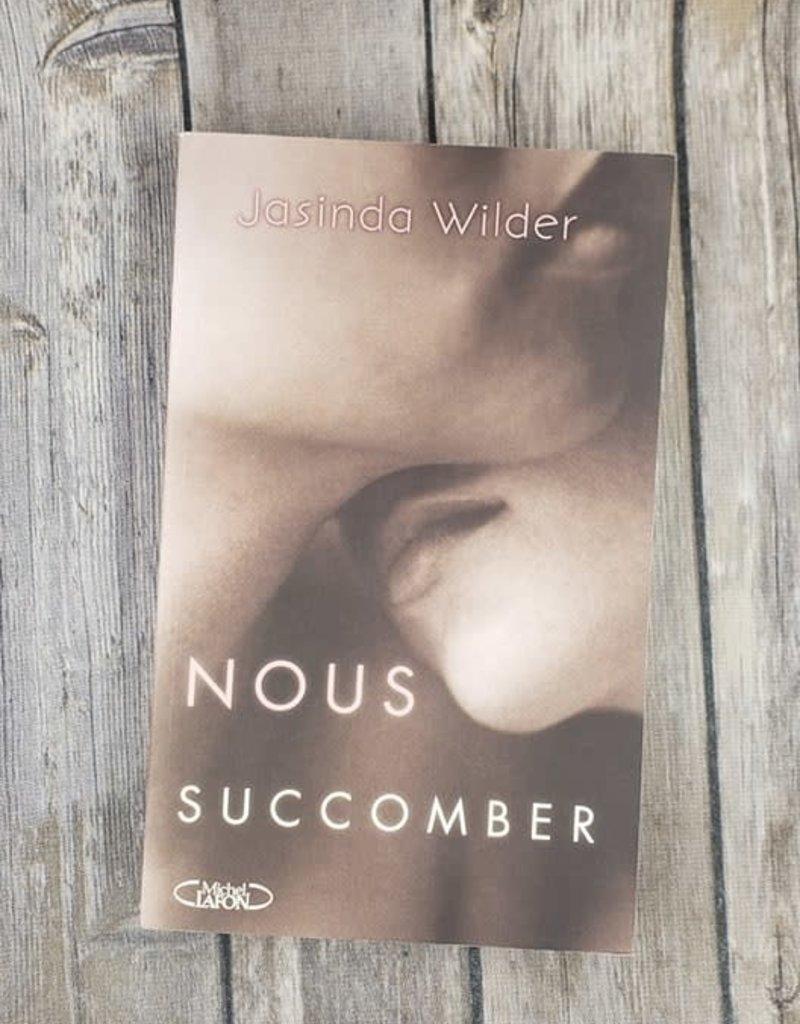 Nous Succomber, #2 by Jasinda Wilder (French Version)