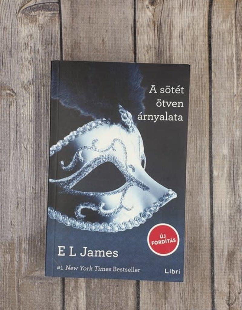A sötét ötven árnyalata, #2 by EL James (Hungarian Version)