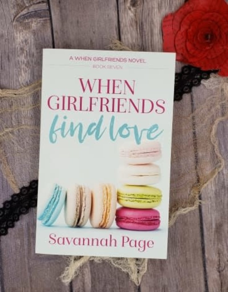 When Girlfriends Find Love, #7 by Savannah Page