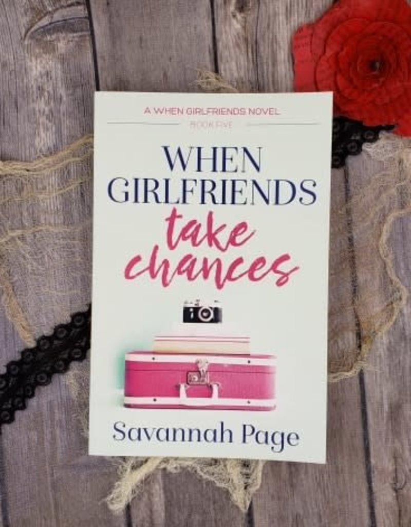 When Girlfriends Take Chances, #5 by Savannah Page