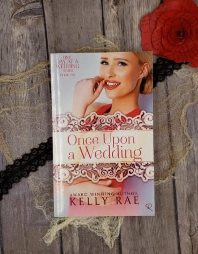 Once Upon A Wedding, #1 by Kelly Rae
