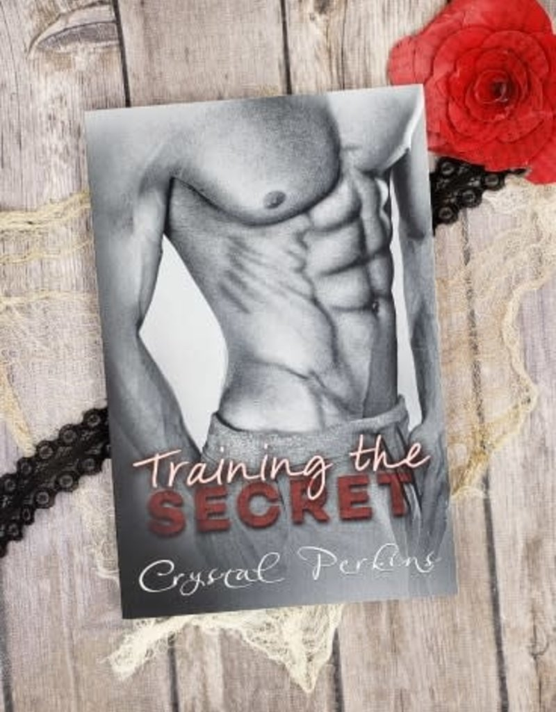 Training the Secret, #6 by Crystal Perkins