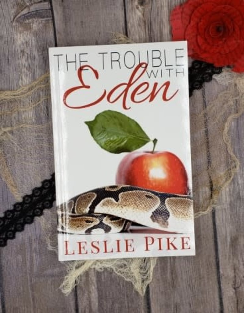 The Trouble With Eden, #1 by Leslie Pike