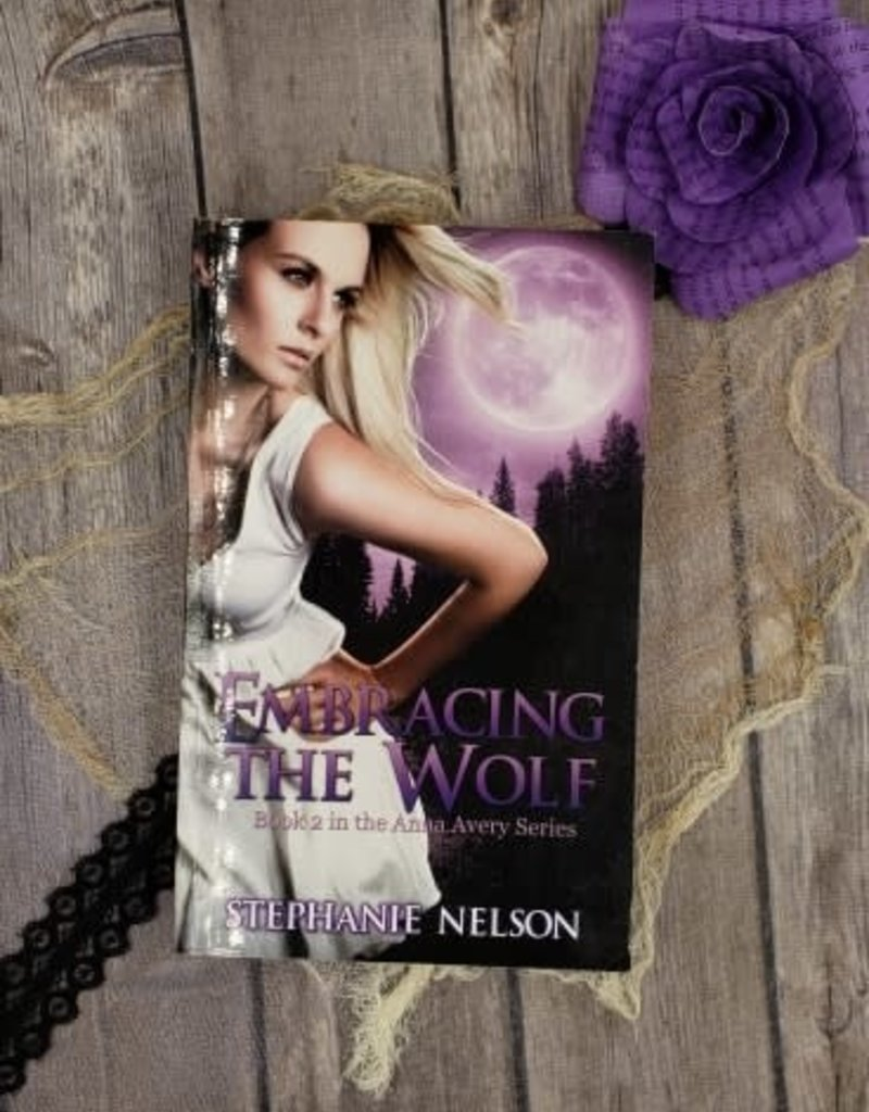 Embracing the Wolf, #2 by Stephanie Nelson