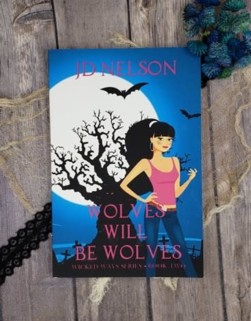 Wolves Will Be Wolves, #2 by JD Nelson