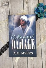 Collateral Damage, #2 by AM Myers