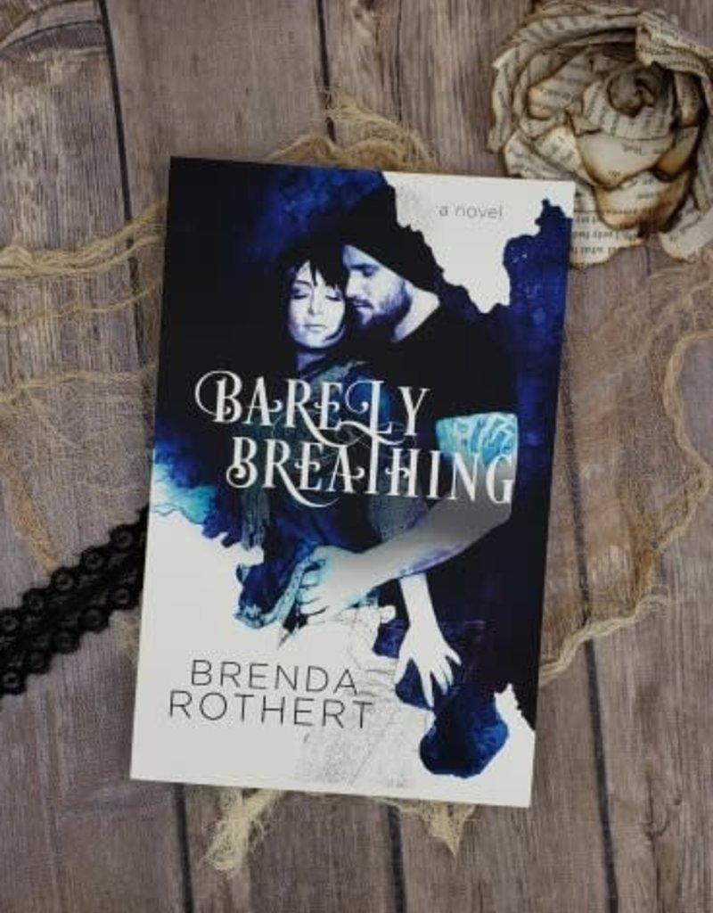 Barely Breathing by Brenda Rothert