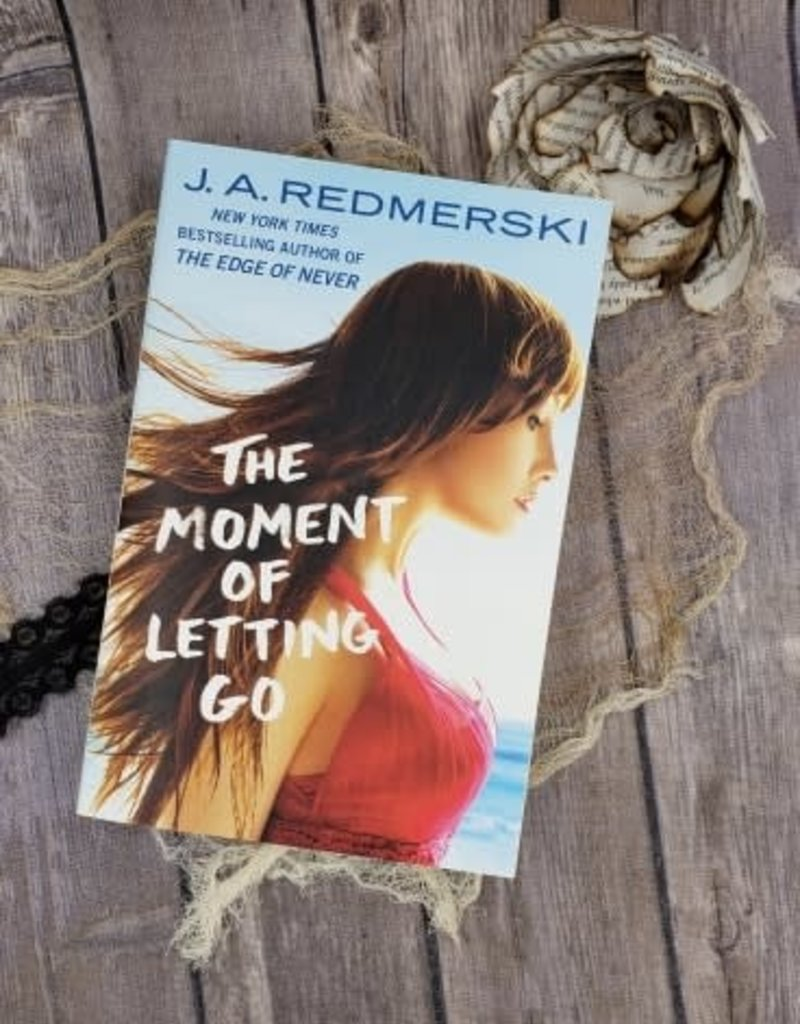 The Moment of Letting Go by JA Redmerski
