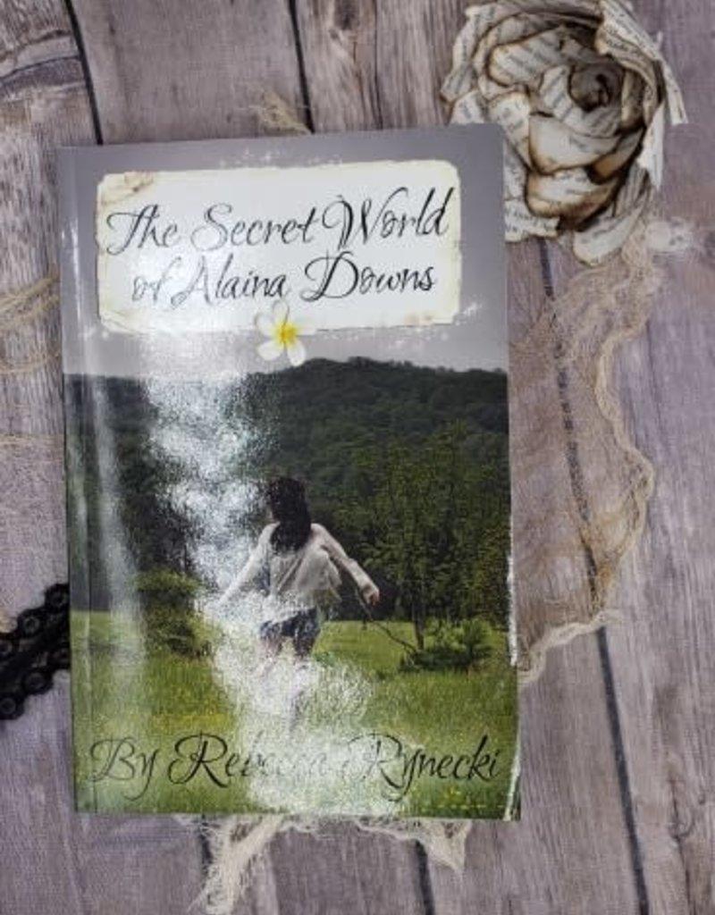 The Secret World of Alaina Downs, #1 by Rebecca Rynecki