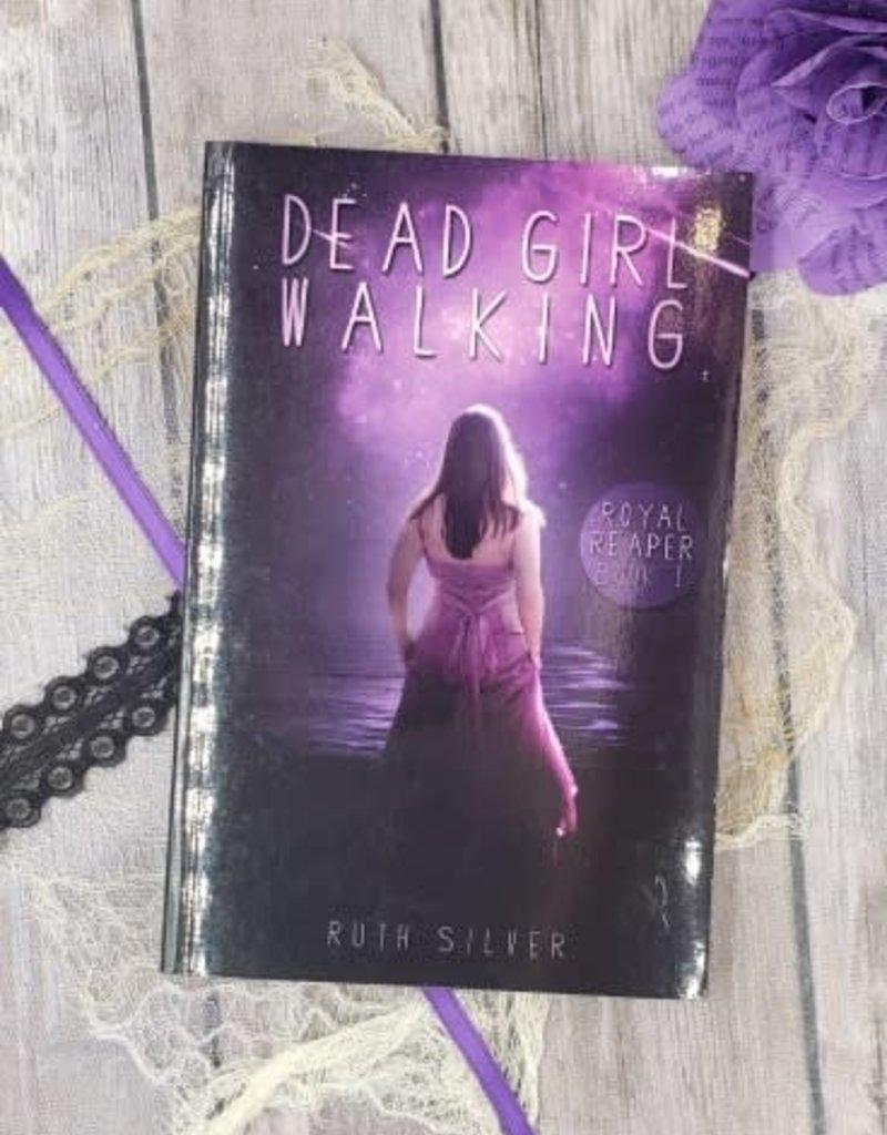 Dead Girl Walking, #1 by Ruth Silver