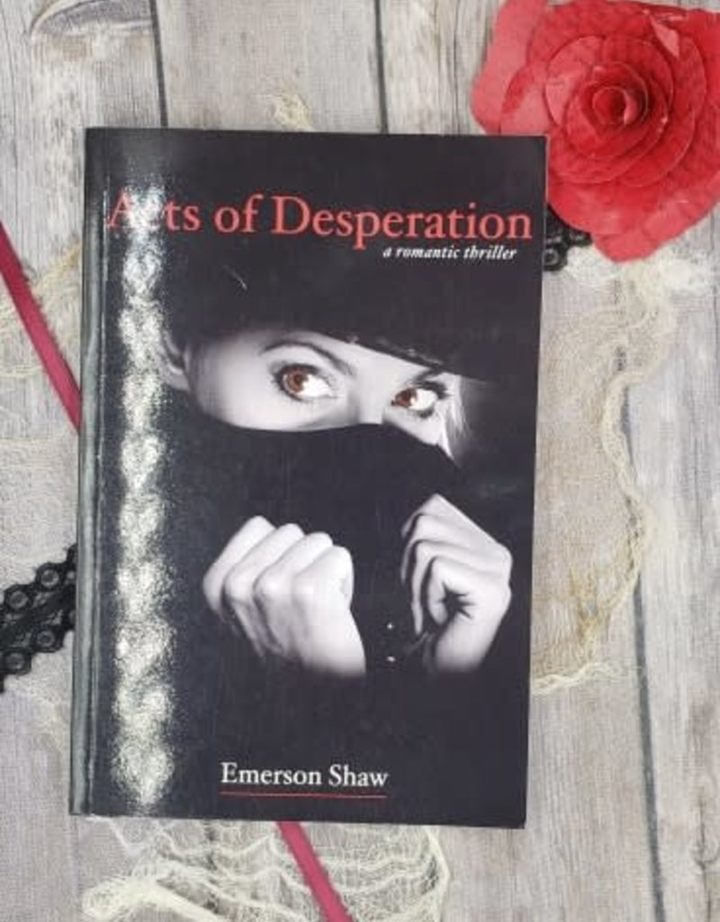Acts of Desperation by Emerson Shaw
