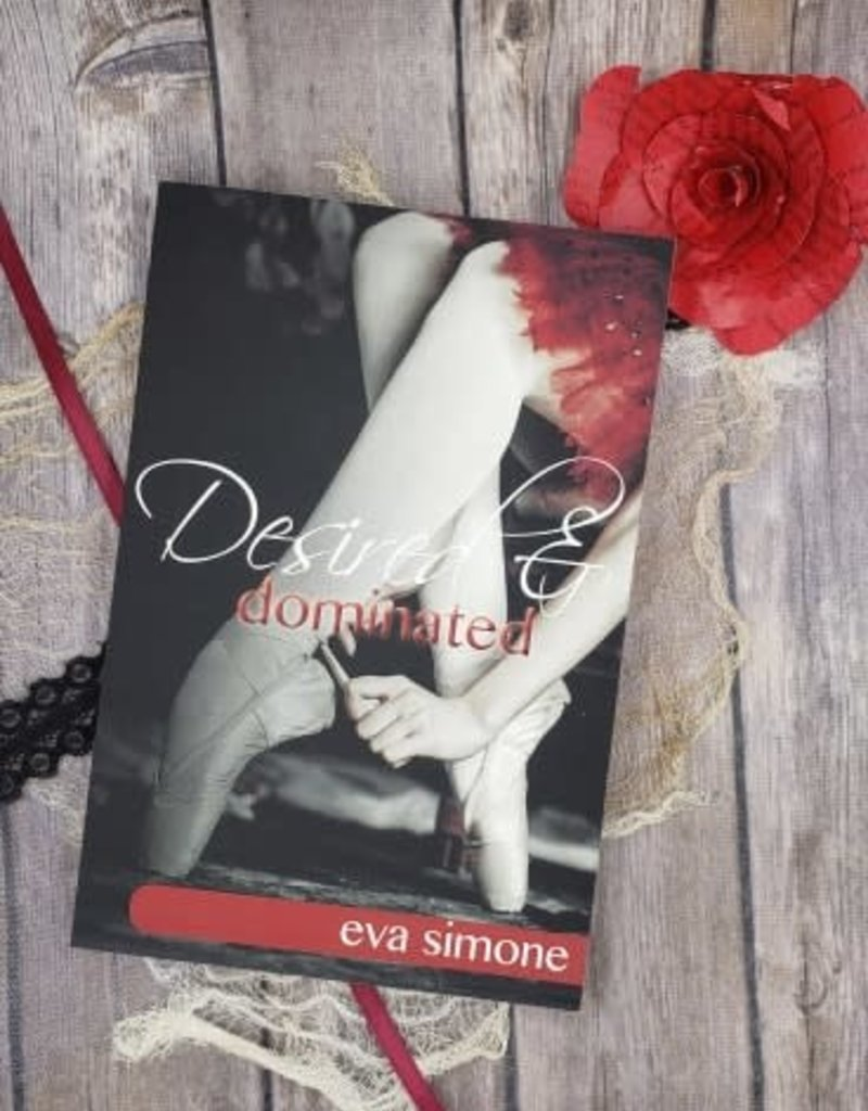 Desired & Dominated, #3 by Eva Simone