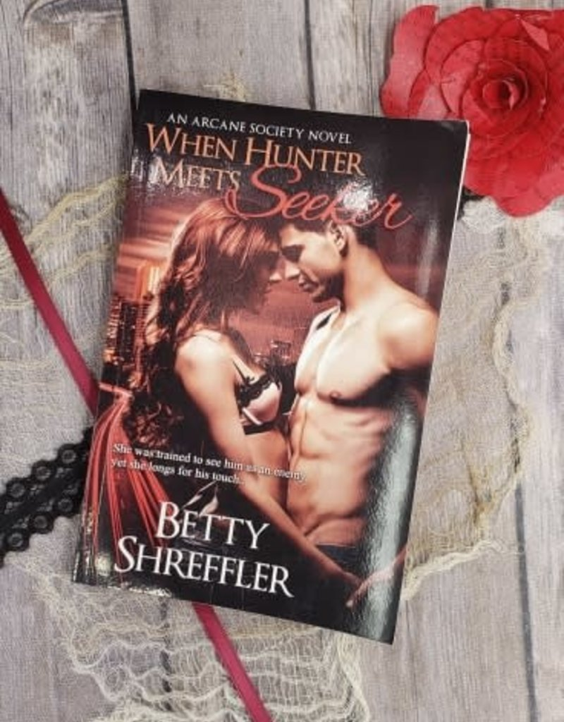 When Hunter Meets Seeker by Betty Shreffler