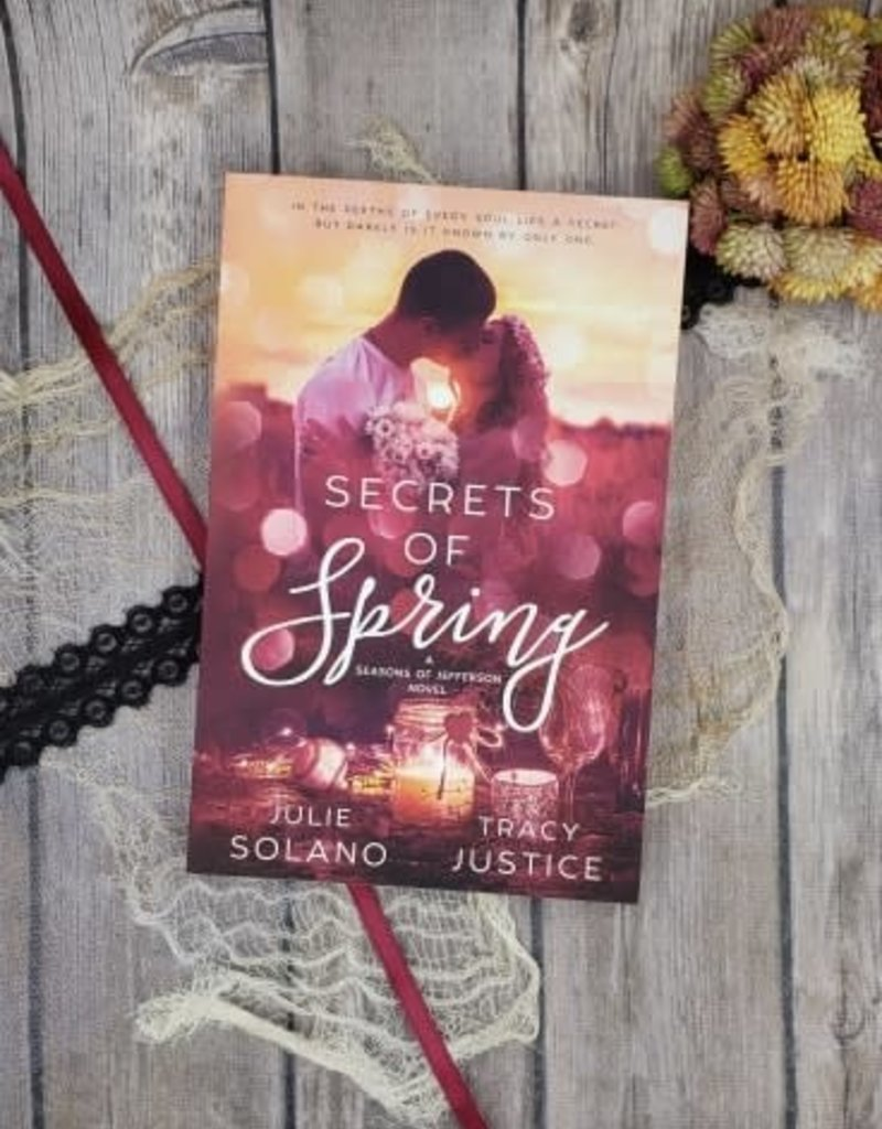 Secrets of Spring, #3 by Julie Solano & Tracy Justice