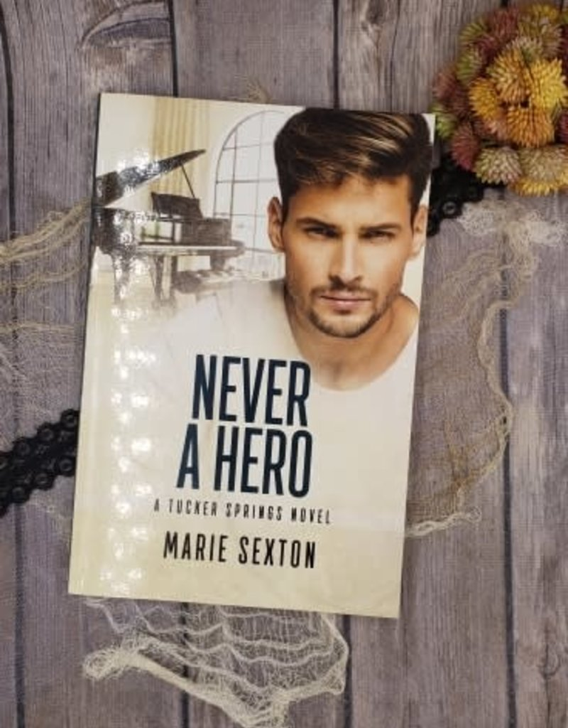 Never A Hero, #5 by Marie Sexton