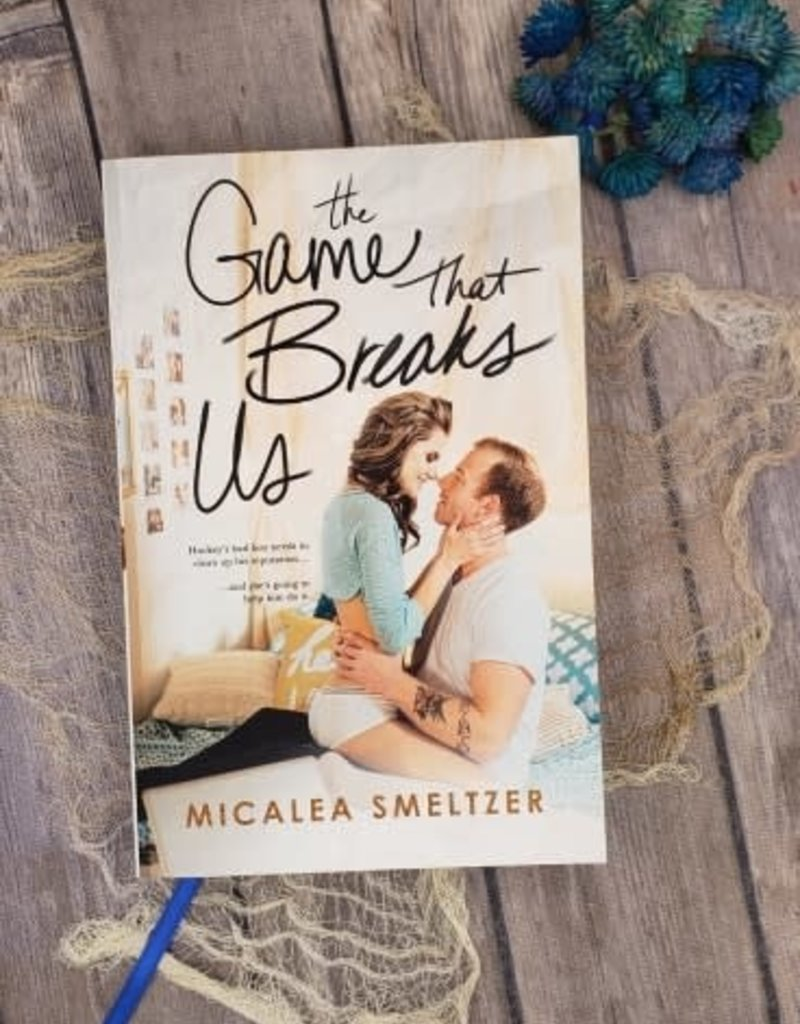 The Game That Breaks Us, #3 by Micalea Smeltzer
