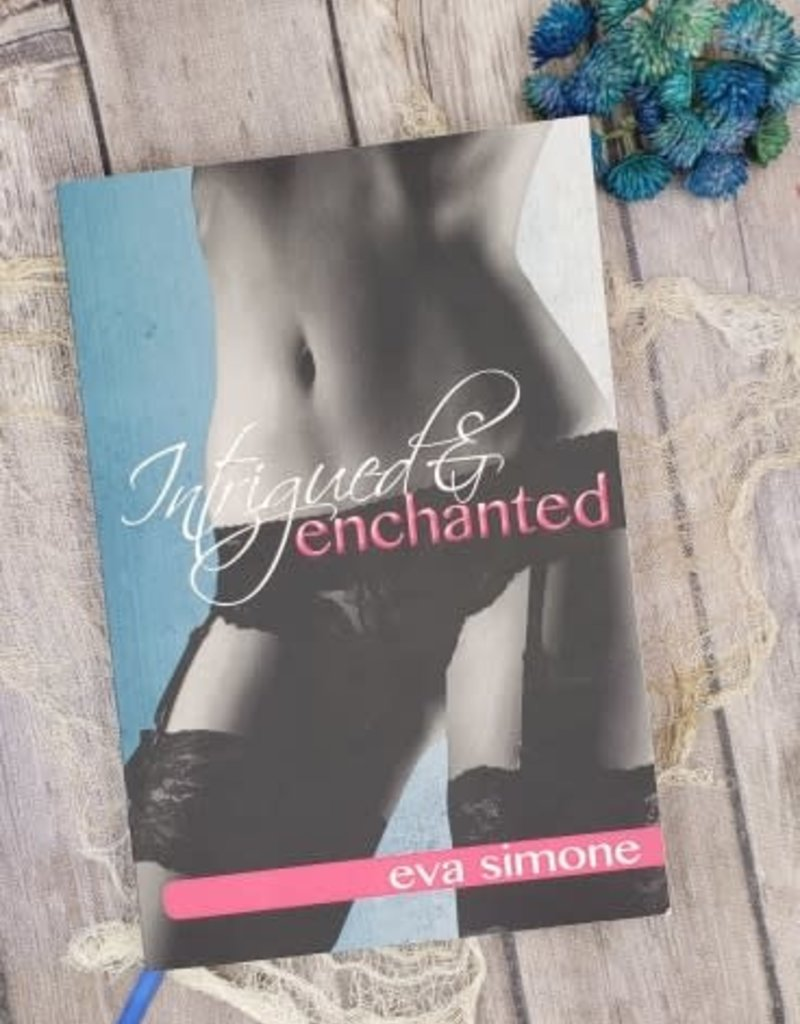 Intrigued & Enchanted, #1 by Eva Simone