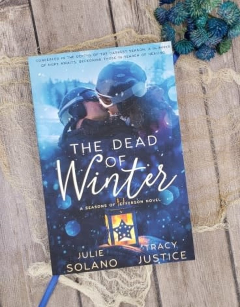 The Dead Of Winter, #2 by Julie Solano & Tracy Justice