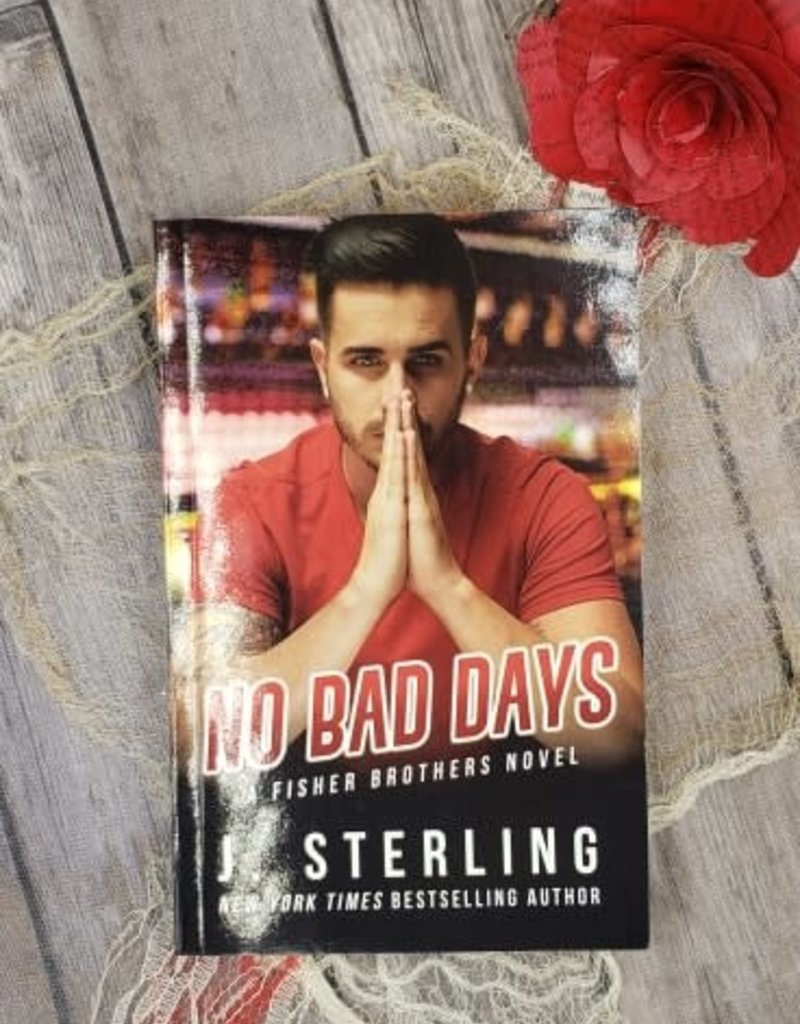 No Bad Days, #1 by J Sterling