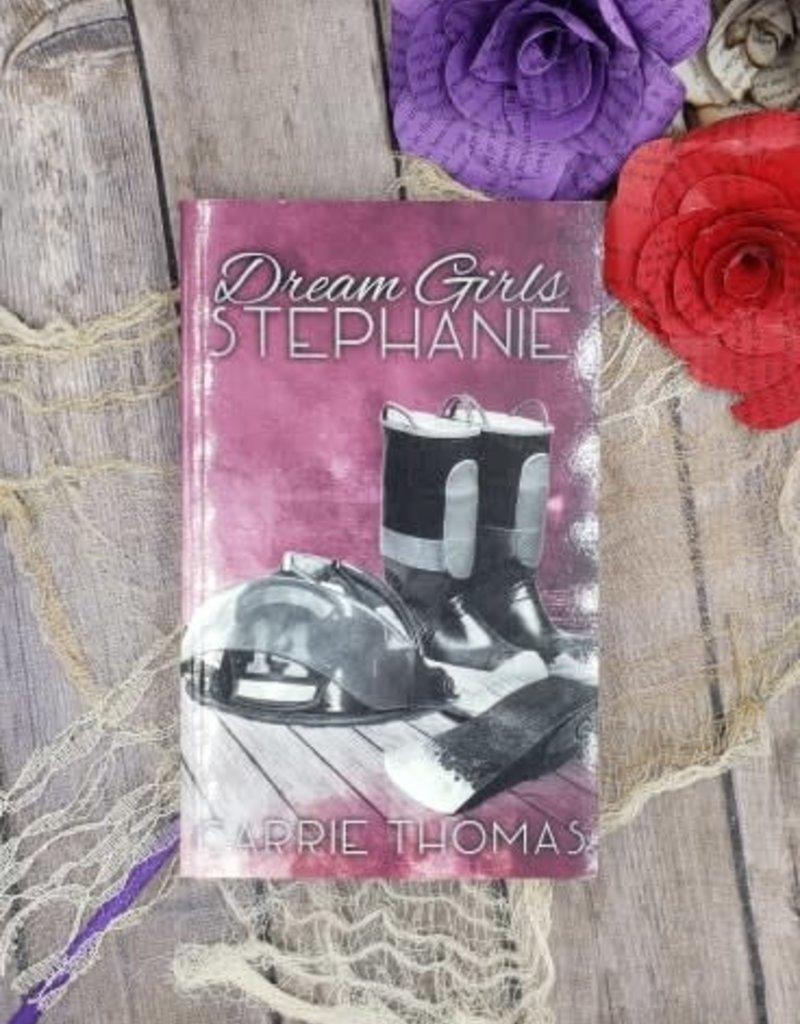 Dream Girls Stephanie, #2 by Carrie Thomas