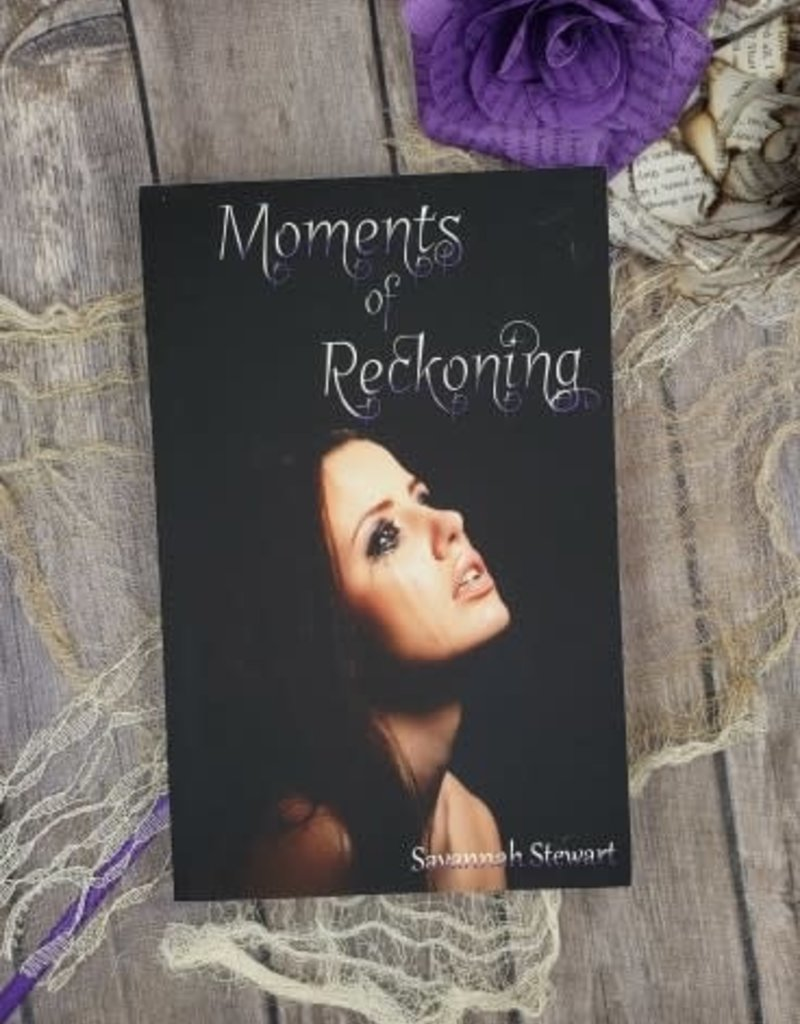 Moments of Reckoning by Savannah Stewart