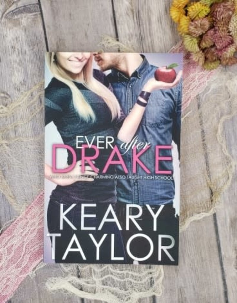 Ever After Drake, #1 by Keary Taylor