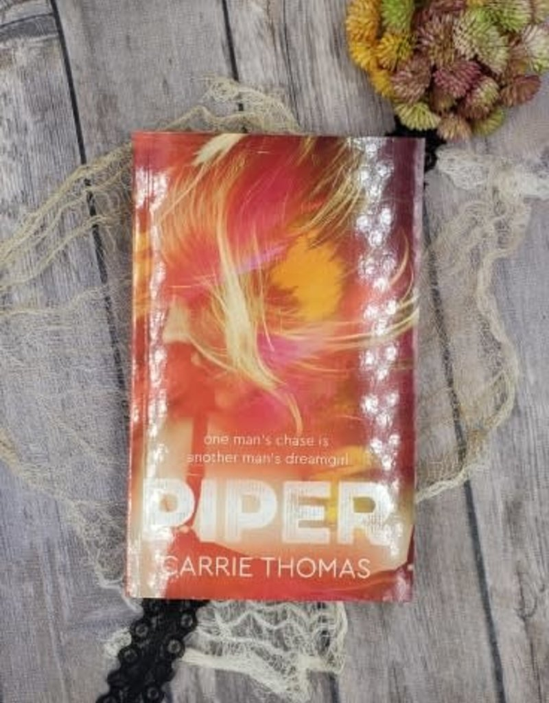 Dream Girls Piper, #1 by Carrie Thomas