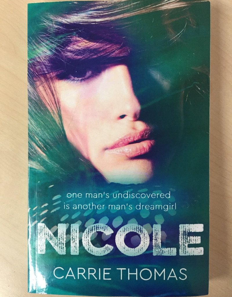 Dream Girls Nicole, #3 by Carrie Thomas