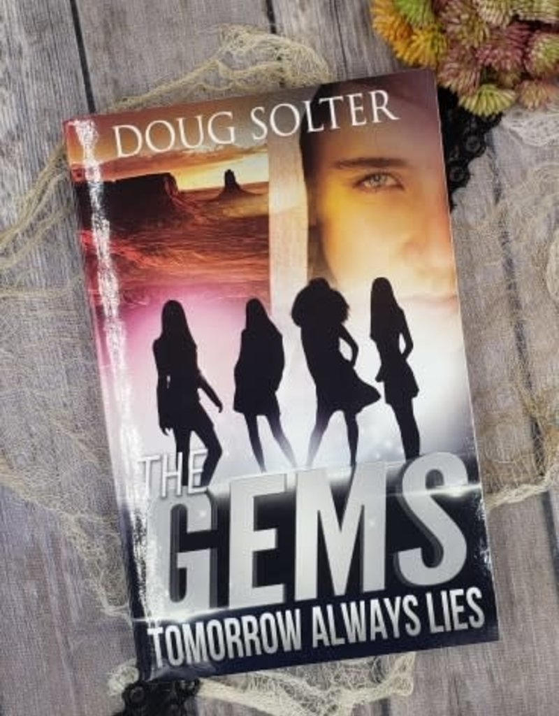The Gems: Tomorrow Always Lies, #2 by Doug Solter