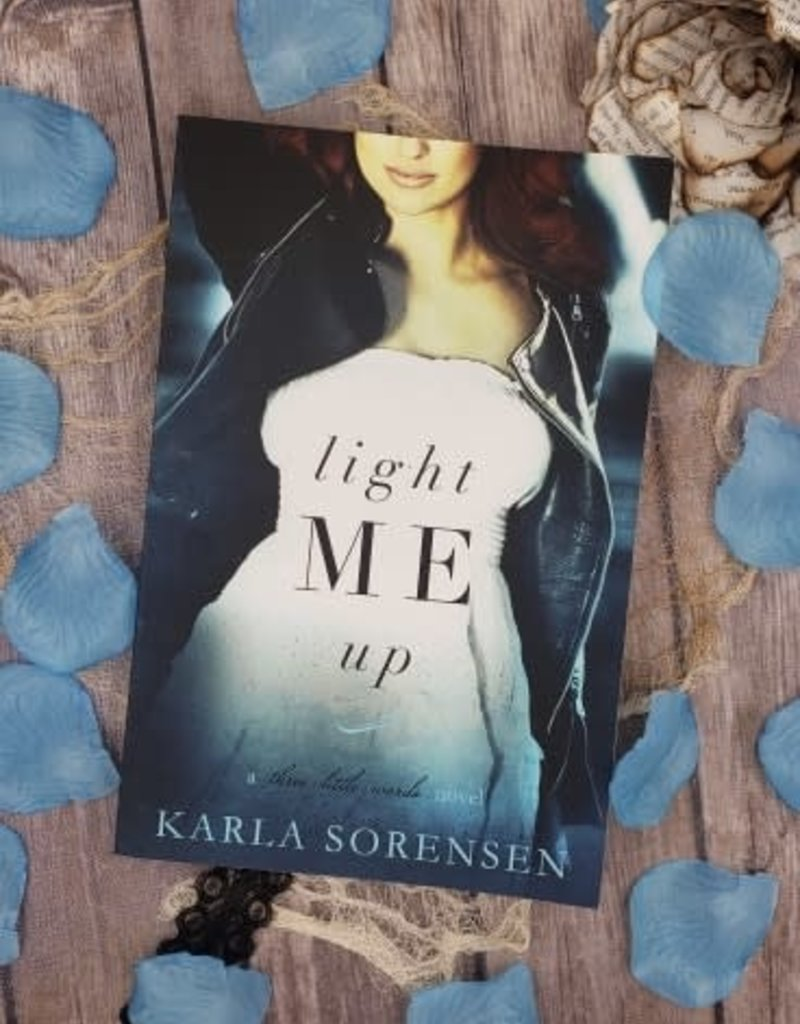 Light Me Up, #2 by Karla Sorensen