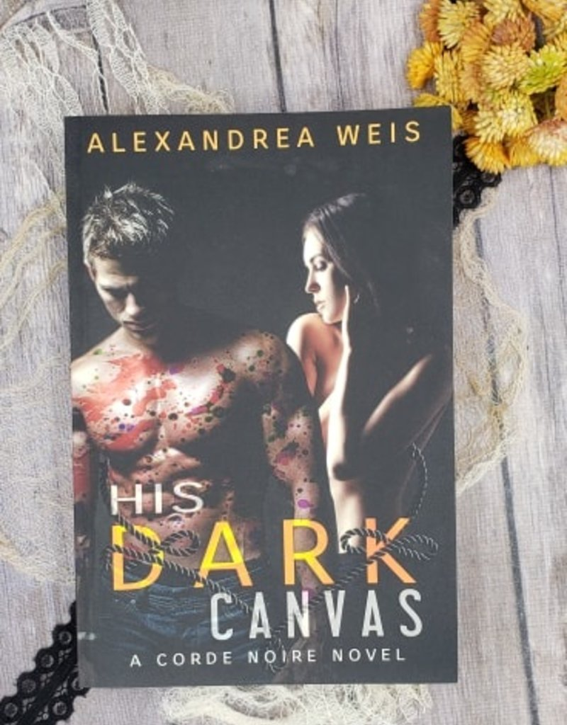 His Dark Canvas, #3 by Alexandrea Weis