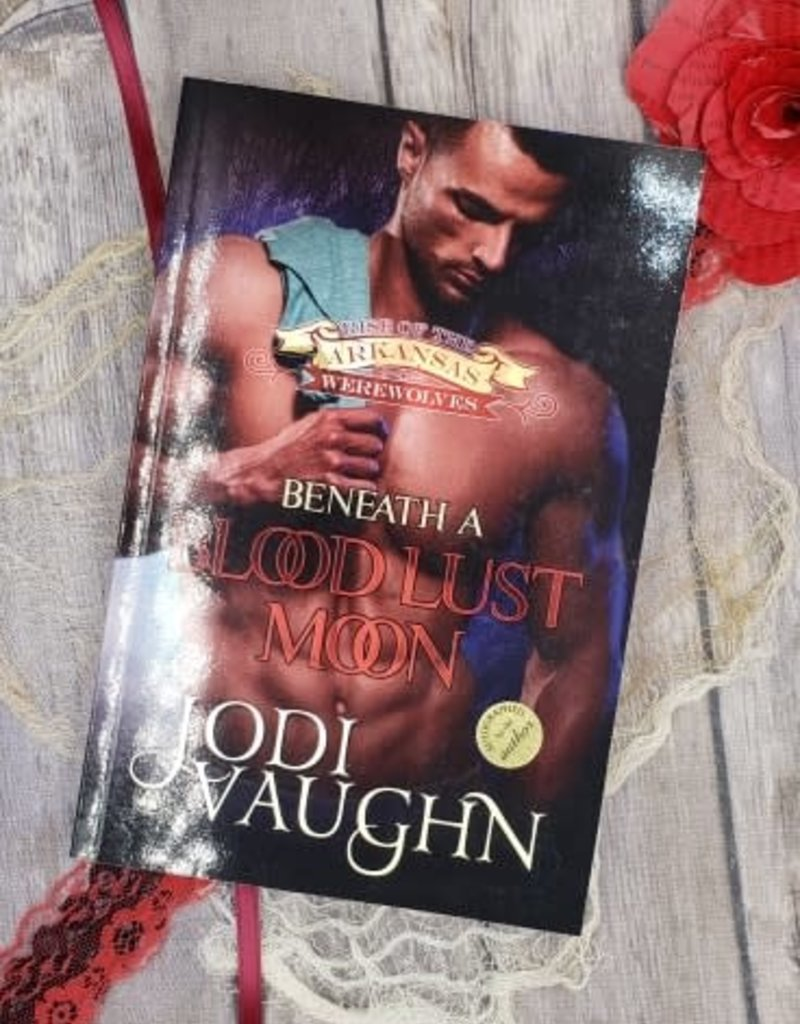 Beneath a Blood Lust Moon, #2 by Jodi Vaughn
