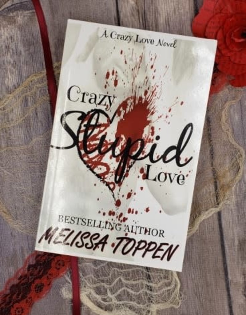 Crazy Stupid Love, #1 by Melissa Toppen