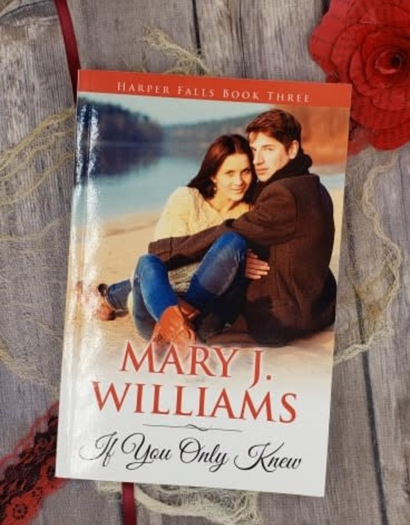 If You Only Knew, #3 by Mary J Williams