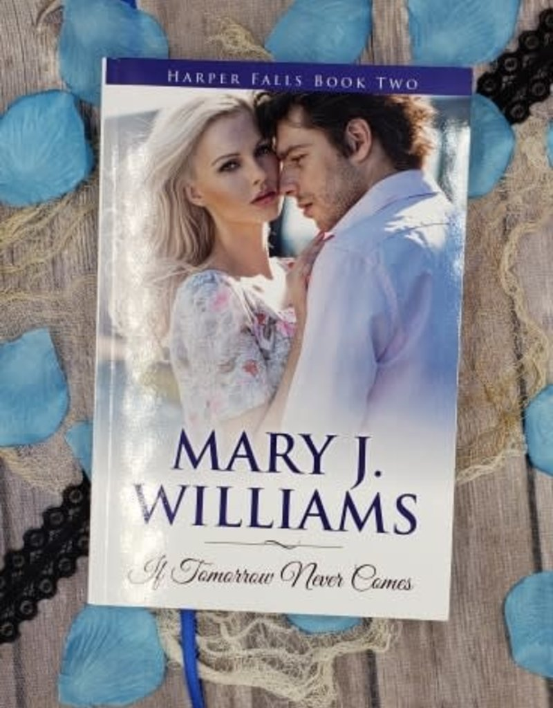 If Tomorrow Never Comes, #2 by Mary J Williams