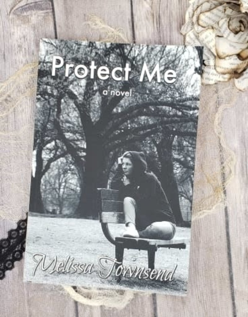 Protect Me, #1 by Melissa Townsend