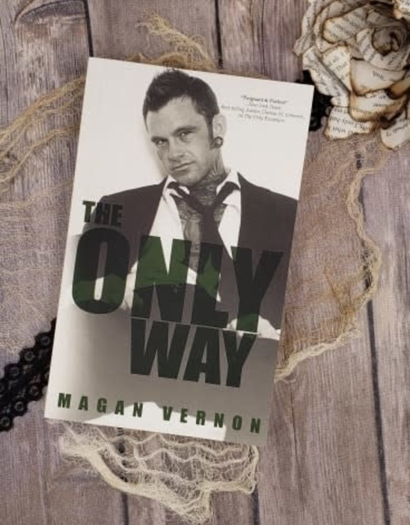 The Only Way, #4 by Magan Vernon
