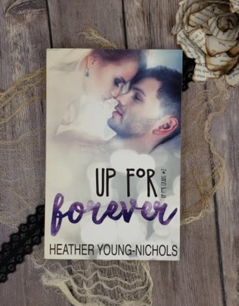Up For Forever, #2 by Heather Young-Nichols