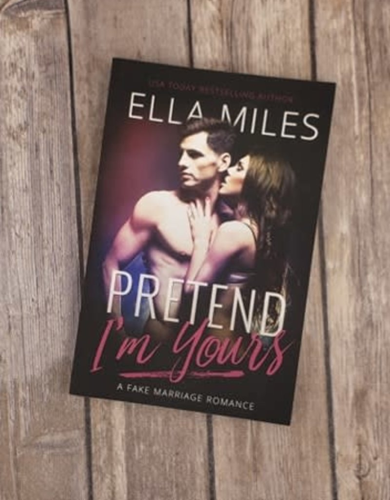 Pretend I'm Yours, #1 by Ella Miles