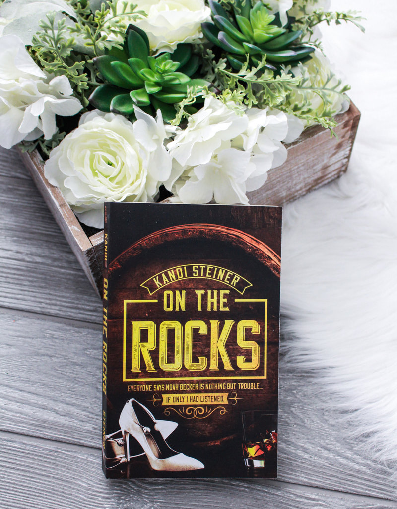 On the Rocks by Kandi Steiner (Exclusive Cover)