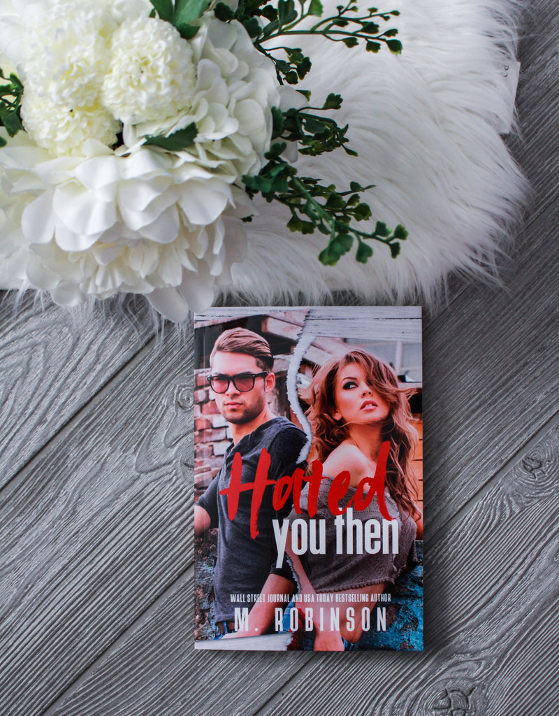 Hated You Then by M Robinson - Exclusive Cover