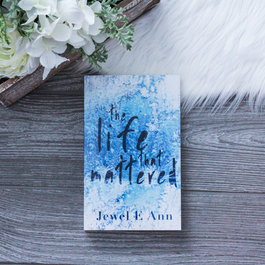 The Life that Mattered by Jewel E Ann (Exclusive Cover)