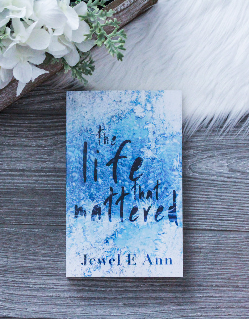 The Life that Mattered, #1 by Jewel E Ann (Exclusive Cover)