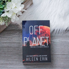 Off Planet by Aileen Erin (Exclusive Cover)