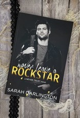 Never Leave A Rockstar, #4 by Sarah Darlington
