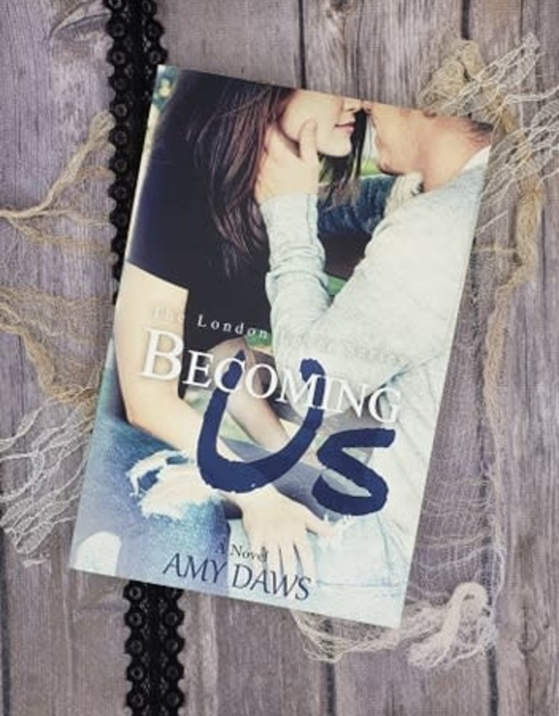 Becoming Us, #1 by Amy Daws