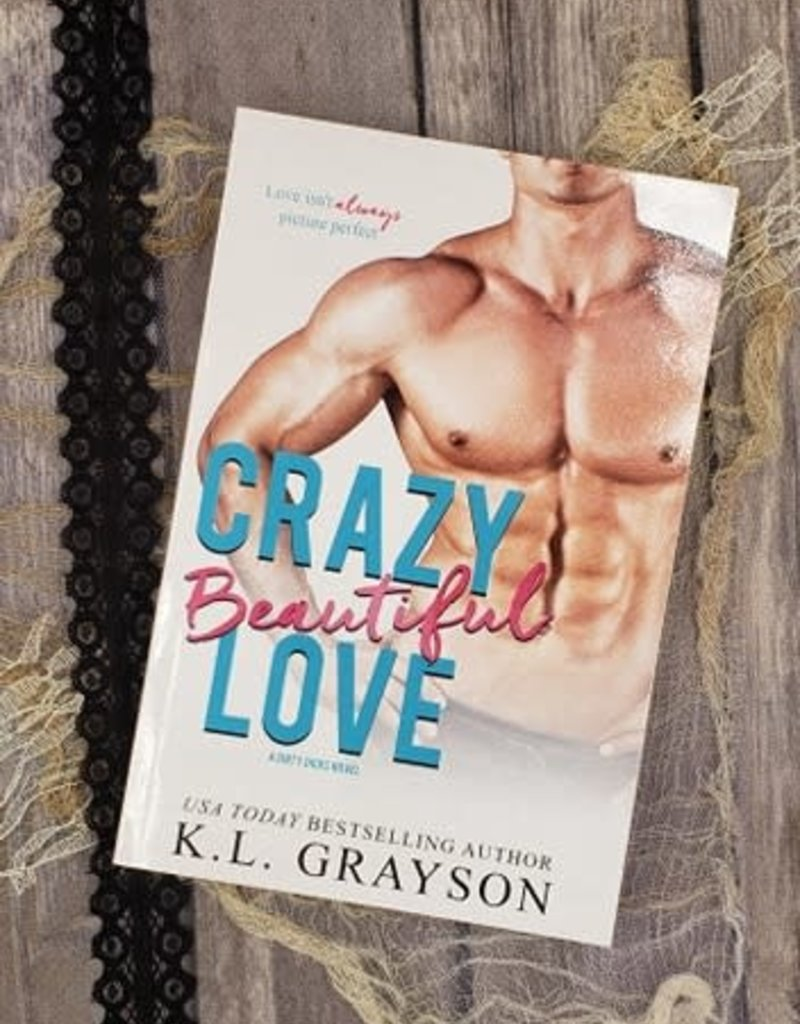 Crazy Beautiful Love, #4 by KL Grayson
