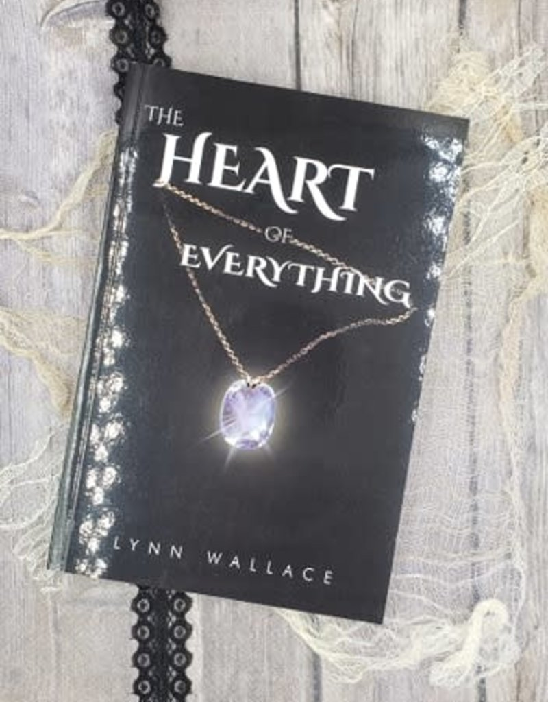 The Heart of Everything by Lynn Wallace
